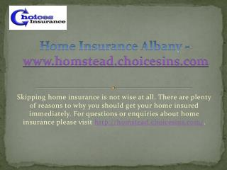 Home Insurance Albany - www.homstead.choicesins.com