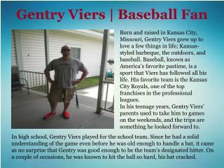 Gentry Viers | Baseball Fan