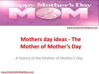 Mothers day ideas - The Mother of Mother's Day
