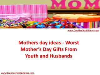 Mothers day ideas - Worst Mother's Day Gifts From Youth