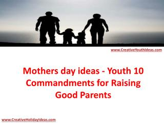 Mothers day ideas - 10 Commandments for Raising Good Parents