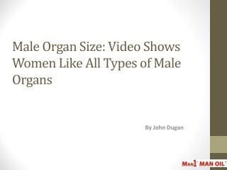 Male Organ Size - Video Shows Women Like All Types