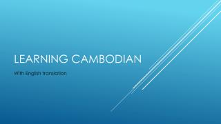 Learning Cambodian