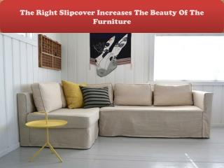The Right Slipcover Increases The Beauty Of The Furniture
