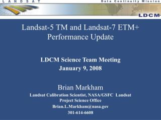 Landsat-5 TM and Landsat-7 ETM Performance Update