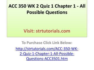 ACC 350 WK 2 Quiz 1 Chapter 1 - All Possible Questions