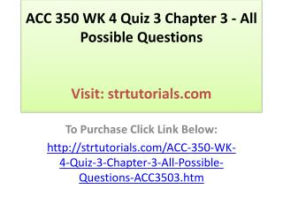 ACC 350 WK 4 Quiz 3 Chapter 3 - All Possible Questions