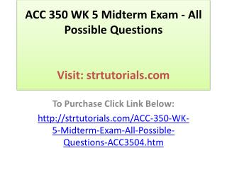 ACC 350 WK 5 Midterm Exam - All Possible Questions