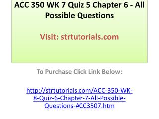 ACC 350 WK 7 Quiz 5 Chapter 6 - All Possible Questions