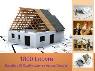 1800 Louvre - Suppliers Of Quality Louvres Across Victoria