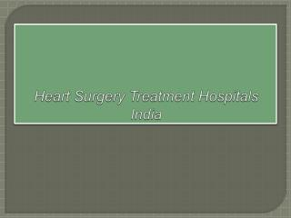 Heart Surgery Treatment Hospitals India