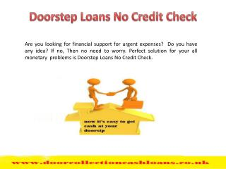 Doorstep Loans No Credit Check Avail At your Home