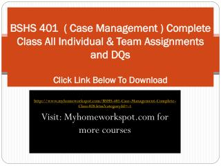 BSHS 401  ( Case Management ) Complete Class All Individual
