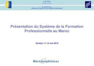 Pr sentation du Syst me de la Formation  Professionnelle au Maroc    Antalya 11-12 mai 2010