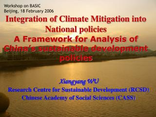 Integration of Climate Mitigation into National policies A Framework for Analysis of China s sustainable development pol
