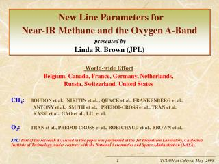 New Line Parameters for  Near-IR Methane and the Oxygen A-Band   presented by  Linda R. Brown JPL