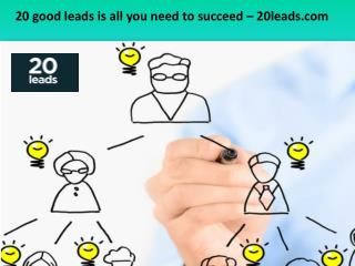 20 good leads is all you need to succeed � 20leads.com