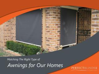 Matching the Right Type of Awnings for Our Homes