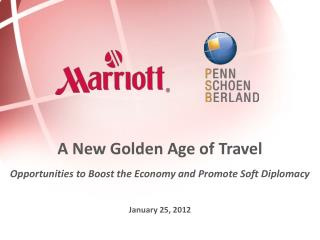A New Golden Age of Travel  Opportunities to Boost the Economy and Promote Soft Diplomacy  January 25, 2012