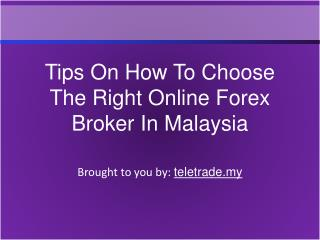 Tips On How To Choose The Right Online Forex Broker In Malay