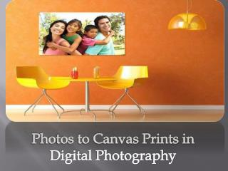 Information About Photos to Canvas Prints