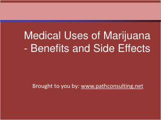 Medical Uses of Marijuana - Benefits and Side Effects