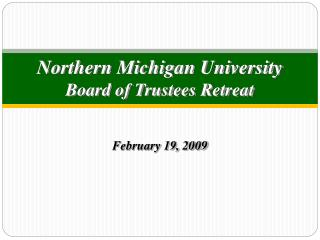Northern Michigan University Board of Trustees Retreat