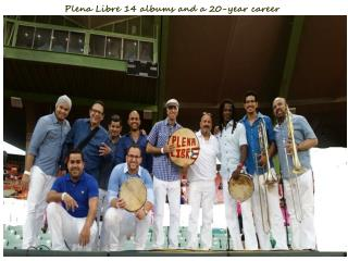 Plena libre 14 albums and a 20 year career