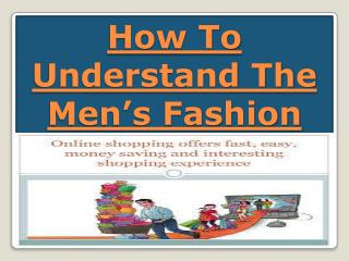 How To Understand The Men's Fashion