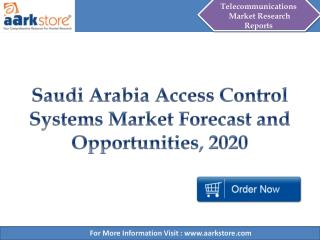 Aarkstore - Saudi Arabia Access Control Systems Market