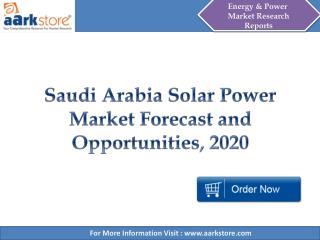 Aarkstore - Saudi Arabia Solar Power Market Forecast