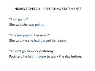 INDIRECT SPEECH   REPORTING STATEMENTS