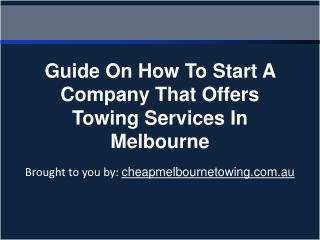 Guide On How To Start A Company That Offers Towing Services