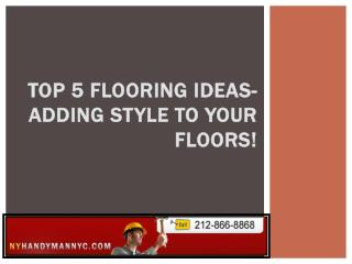 Top 5 flooring ideas adding style to your floors!