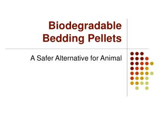 Biodegradable Bedding Pellets: Safer Alternative for Animal