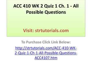 ACC 410 WK 2 Quiz 1 Ch. 1 - All Possible Questions
