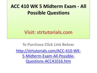 ACC 410 WK 5 Midterm Exam - All Possible Questions