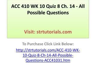 ACC 410 WK 10 Quiz 8 Ch. 14 - All Possible Questions