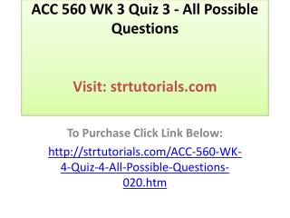 ACC 560 WK 3 Quiz 3 - All Possible Questions