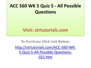 ACC 560 WK 5 Quiz 5 - All Possible Questions