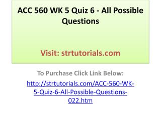 ACC 560 WK 5 Quiz 6 - All Possible Questions