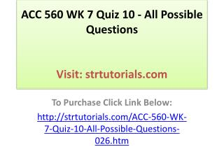 ACC 560 WK 7 Quiz 10 - All Possible Questions