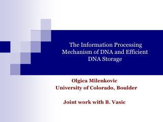 The Information Processing Mechanism of DNA and Efficient DNA Storage