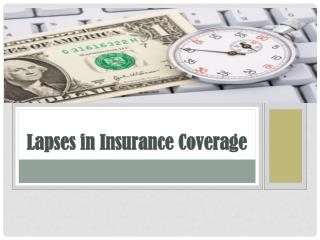 Lapses in Insurance Coverage