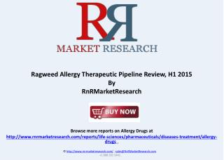 Ragweed Allergy Pipeline Industry and Market Review 2015