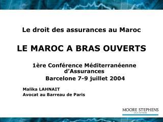 Le droit des assurances au Maroc  LE MAROC A BRAS OUVERTS
