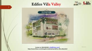 Edifice Villa Valley offering 3, 4 and 6 BHK luxurious villa