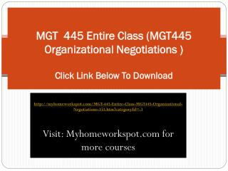 MGT  445 Entire Class (MGT445 Organizational Negotiations )