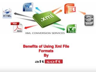 Benefits of Using xml file formats