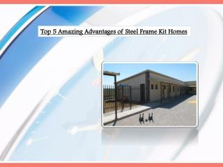 Top 5 Amazing Advantages of Steel Frame Kit Homes